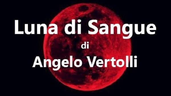 Luna di Sangue di Angelo Vertolli